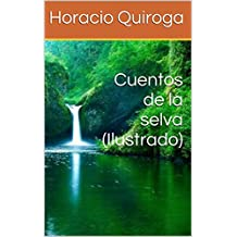 Cuentos de la selva (Ilustrado) (Spanish Edition)