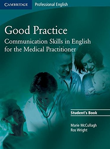 Good Practice Student's Book: Communication Skills in English for the Medical Practitioner