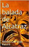 La balada de Alcatraz (Spanish Edition)