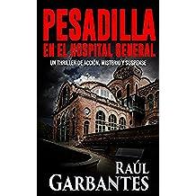 Pesadilla en el Hospital General: Un thriller de acción, misterio y suspense