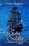 The Winter Solstice: A Hands of Time Novella (The Hands of Time Series Book 8)