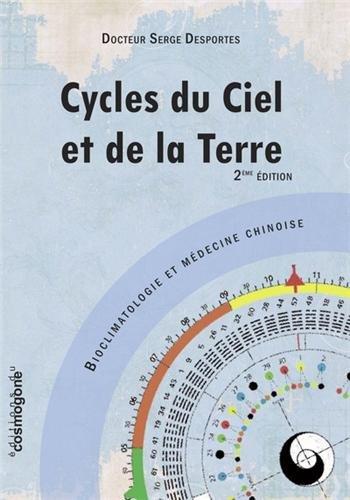 Cycles du Ciel et de la Terre : Boiclimatologie et médecine chinoise