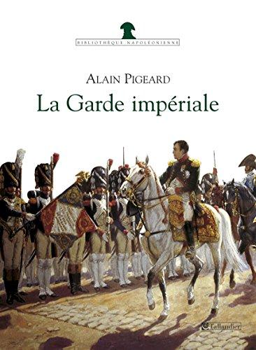 La Garde impériale (Bibliothèque napoléonienne) par Alain Pigeard