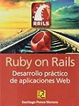 Ruby on Rails. Desarrollo pr�ctico de...