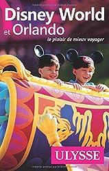 Disney World et Orlando 10e édition