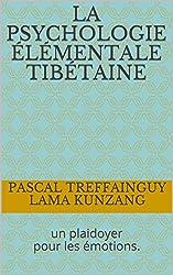 La psychologie élémentale tibétaine: un plaidoyer pour les émotions.