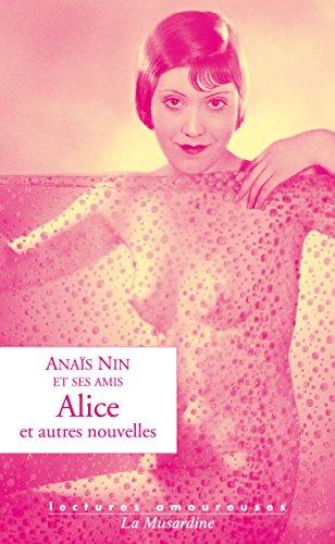 Alice et autres nouvelles (LECTURES AMOUREUSES t. 48) par Anais Nin