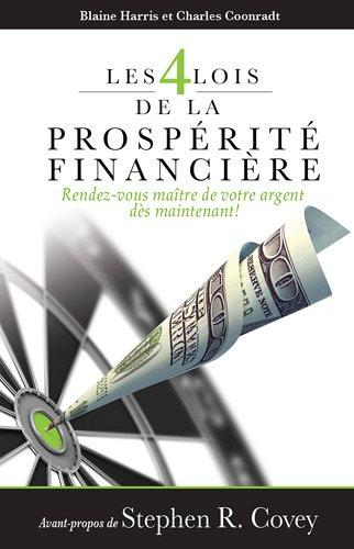 Les 4 lois de la prosprit financire : Rendez-vous matre de votre argent ds maintenant !
