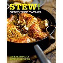 Stew!: 100 Splendidly Simple Recipes (100 Great Recipes) by Genevieve Taylor (2011-02-03)