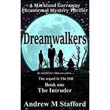 Dreamwalkers (Book One) The Intruder: A Markland Garraway Paranormal Mystery Thriller