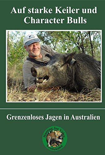 Preisvergleich Produktbild Auf starke Keiler und Character Bulls - Grenzenloses Jagen in Australien