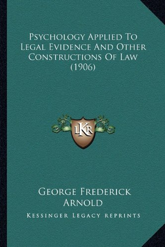 Psychology Applied to Legal Evidence and Other Constructions of Law (1906)