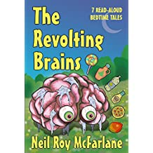 The Revolting Brains: 7 Read-aloud Bedtime Tales (and off you went to the woods ... Book 3) (English Edition)