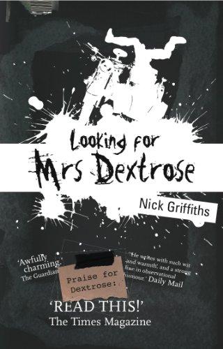 Looking for Mrs Dextrose (The Dextrose Trilogy Book 2)