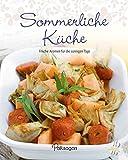 Leicht gemacht - 100 Rezepte - Sommerliche Küche: Frische Aromen für die sonnigen Tage