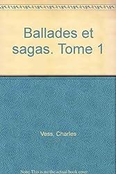 Ballades et sagas. Tome 1