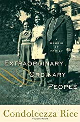 Extraordinary, Ordinary People: A Memoir of Family by Condoleezza Rice (12-Oct-2010) Hardcover