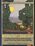 Moonlight in Duneland: The Illustrated Story of the Chicago South Shore and South Bend Railroad (Quarry Books) by Ronald D. Cohen (2004-08-25)
