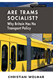 Are Trams Socialist?: Why Britain Has No Transport Policy (Perspectives)