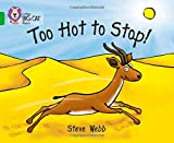 Too Hot to Stop!: Band 05/Green (Collins Big Cat)