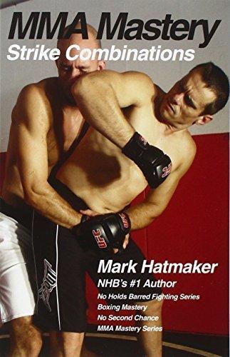 MMA Mastery: Strike Combinations (MMA Mastery series) by Mark Hatmaker (2011-06-01)