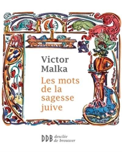 Les mots de la sagesse juive par Victor Malka
