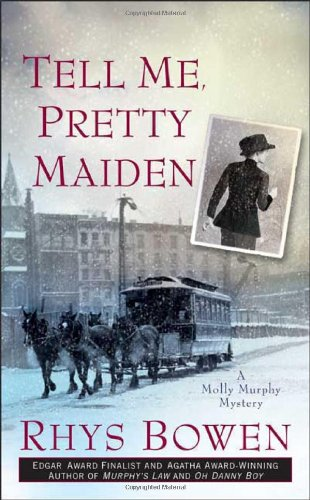 Tell Me, Pretty Maiden (Molly Murphy Mysteries) par Rhys Bowen