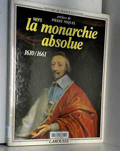 Vers la monarchie absolue : 1610-1661 par Collectif