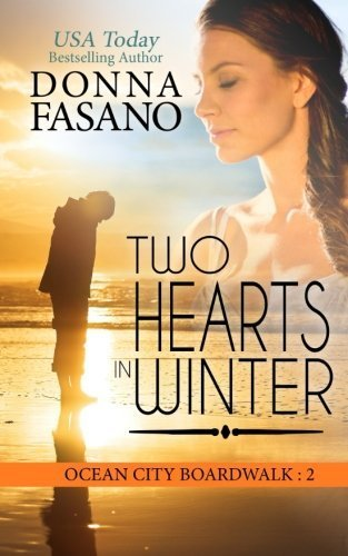 Two Hearts in Winter (Ocean City Boardwalk Series) (Volume 2) by Donna Fasano (2016-04-07)