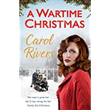 A Wartime Christmas: the Sunday Times bestselling family saga, perfect for Christmas 2018
