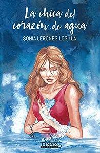 La chica del corazón de agua par  Sonia Lerones Losilla