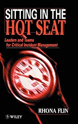 Sitting in the Hot Seat: Leaders and Teams for Critical Incident Management: Leadership for Critical Incidents