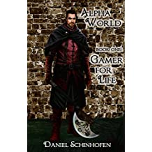 Alpha World Book One: Gamer for Life (English Edition)