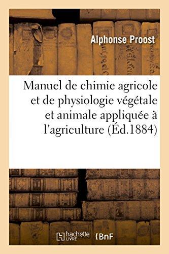 Manuel de chimie agricole et de physiologie végétale et animale appliquée à l'agriculture
