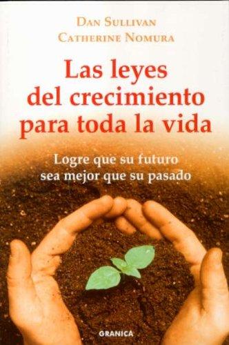 Leyes del crecimiento para toda la vida, las (Crecimiento Personal)