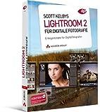Scott Kelbys Lightroom 2 für digitale Fotografie: Erfolgsrezepte für Digitalfotografen (DPI Adobe) - Scott Kelby
