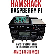 Hamshack Raspberry Pi: How to Use the Raspberry Pi for Amateur Radio Activities (English Edition)