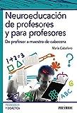 Neuroeducación de profesores y para profesores: De profesor a maestro de cabecera (Psicología)