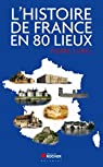 L'histoire de France en 80 lieux par Lunel