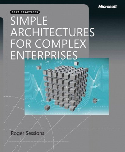 Simple Architectures for Complex Enterprises (Developer Best Practices) by Roger Sessions (2008-05-17)