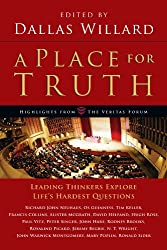 A Place for Truth: Leading Thinkers Explore Life's Hardest Questions (Veritas Books)