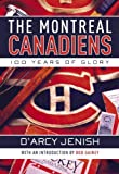 Image de The Montreal Canadiens: 100 Years of Glory