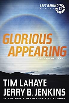 Glorious Appearing: The End of Days (Left Behind Book 12) by [LaHaye, Tim, Jenkins, Jerry B.]