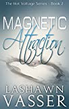 Magnetic Attraction (The Hot Voltage Series Book 2) (English Edition)