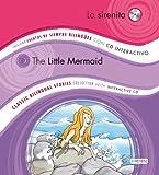 La Sirenita / The Little Mermaid: Colección Cuentos de Siempre Bilingües con CD interactivo. Classic Bilingual Stories collection with interactive CD