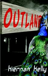 Outland by Kiernan Kelly (2009-05-07)