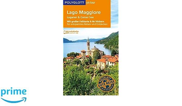 polyglott on tour reisefuhrer lago maggiore luganer comer see mit grosser faltkarte 80 stickern und individueller app