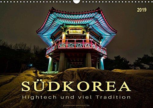 Südkorea - Hightech und viel Tradition (Wandkalender 2019 DIN A3 quer): Fernöstlicher Staat zwischen Tradition und Moderne. (Monatskalender, 14 Seiten ) (CALVENDO Orte)