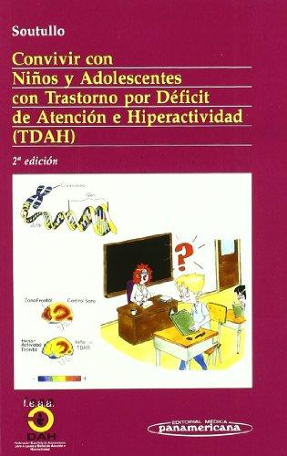 Convivir con Niños y Adolescentes con Trastornos por Déficit de Atención e Hiperactividad (TDAH) (Coleccion Convivir Con) por César Soutullo Esperón