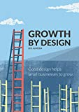 Growth by Design: Good design helps small businesses to grow.